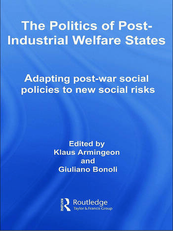 The Politics of Post-Industrial Welfare States Adapting Post-War Social Policies to New Social Risks book cover