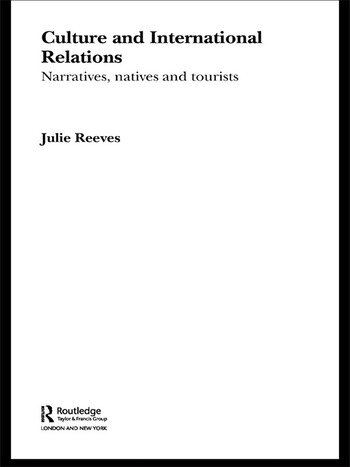 Culture and International Relations Narratives, Natives and Tourists book cover