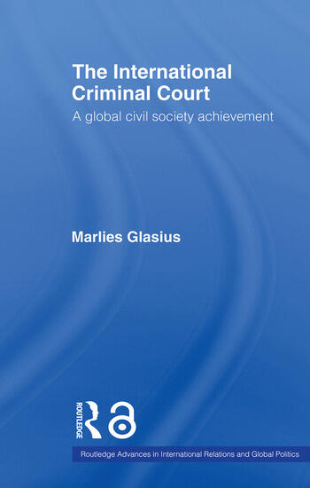 The International Criminal Court A Global Civil Society Achievement book cover