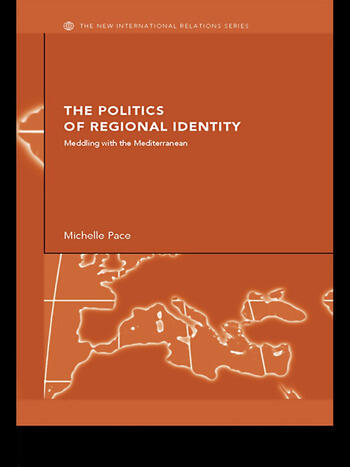 The Politics of Regional Identity Meddling with the Mediterranean book cover