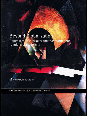 Beyond Globalization Capitalism, Territoriality and the International Relations of Modernity book cover