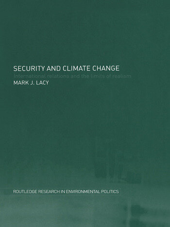 Security and Climate Change International Relations and the Limits of Realism book cover