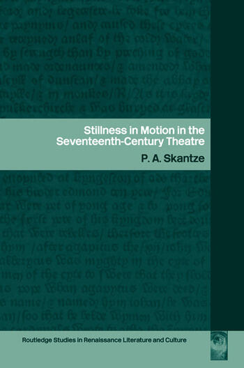 Stillness in Motion in the Seventeenth-Century Theatre book cover