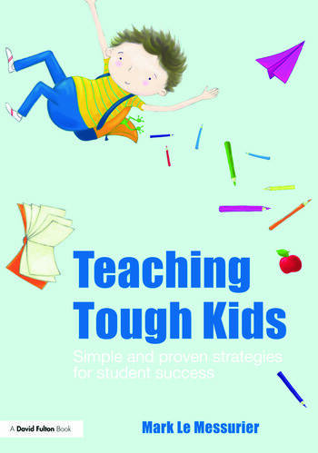Teaching Tough Kids Simple and Proven Strategies for Student Success book cover