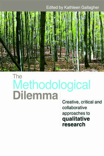 The Methodological Dilemma Creative, critical and collaborative approaches to qualitative research book cover