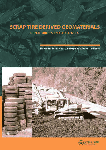 Scrap Tire Derived Geomaterials - Opportunities and Challenges Proceedings of the International Workshop IW-TDGM 2007 (Yokosuka, Japan, 23-24 March 2007) book cover