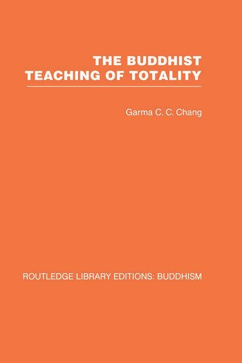The Buddhist Teaching of Totality The Philosophy of Hwa Yen Buddhism book cover