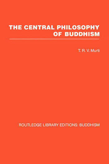 The Central Philosophy of Buddhism A Study of the Madhyamika System book cover