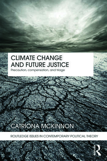 Climate Change and Future Justice Precaution, Compensation and Triage book cover