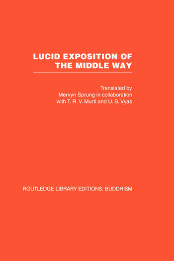 Lucid Exposition of the Middle Way The Essential Chapters From The Prasannapada of Candrakirti book cover