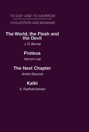 Today and Tomorrow Mankind and Civilization Volume 2 The World, the Flesh and The Devil Proteus, or the Future of Intelligence The Next Chapter Kalki or the Future of Civilization book cover
