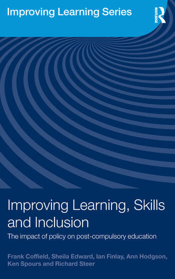 Improving Learning, Skills and Inclusion The Impact of Policy on Post-Compulsory Education book cover