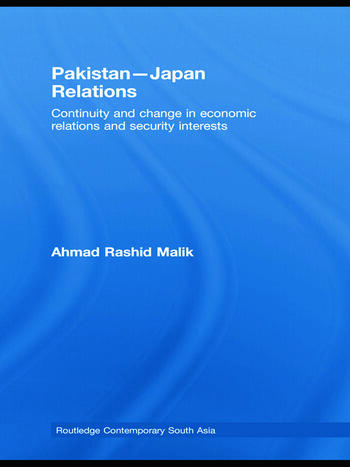 Pakistan-Japan Relations Continuity and Change in Economic Relations and Security Interests book cover