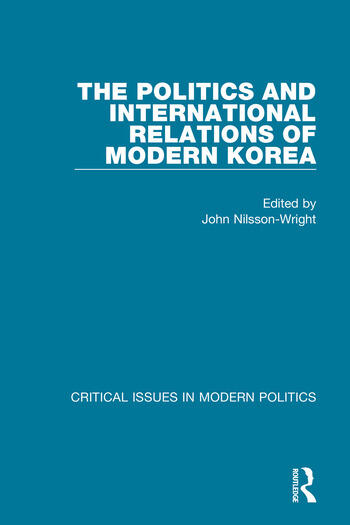 The Politics and International Relations of Modern Korea book cover