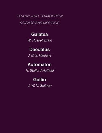 Today and Tomorrow Volume 8 Science and Medicine Galatea, or the Future of Darwinism Daedalus, or Science & the Future Automaton, or the Future of Mechanical Man Gallio, or the Tyranny of Science book cover