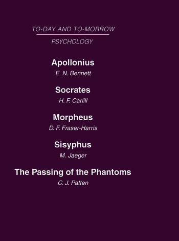 Today and Tomorrow Volume 11 Psychology Apollonius, or the Future of Psychical Research Socrates, or the Emancipation of Mankind Morpheus, or the Future of Sleep Sisyphus, or the Limits of Psychology The Passing of Phantoms book cover