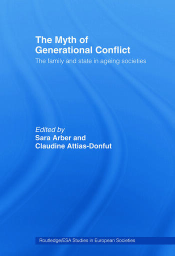 The Myth of Generational Conflict The Family and State in Ageing Societies book cover