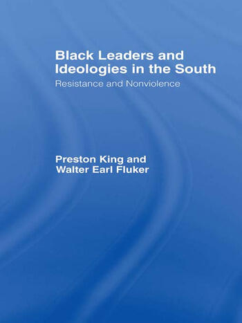 Black Leaders and Ideologies in the South Resistance and Non-Violence book cover