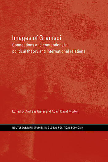 Images of Gramsci Connections and Contentions in Political Theory and International Relations book cover