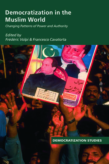 Democratization in the Muslim World Changing Patterns of Authority and Power book cover