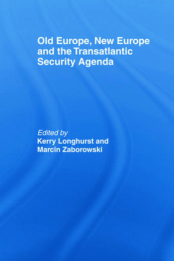 Old Europe, New Europe and the Transatlantic Security Agenda book cover