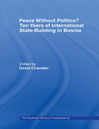 Peace without Politics? Ten Years of State-Building in Bosnia book cover
