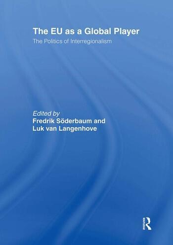 The EU as a Global Player The Politics of Interregionalism book cover