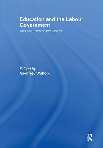 Education and the Labour Government An Evaluation of Two Terms book cover