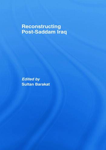 Reconstructing Post-Saddam Iraq book cover