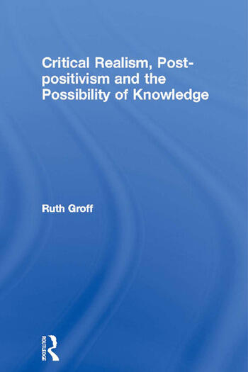 Critical Realism, Post-positivism and the Possibility of Knowledge book cover