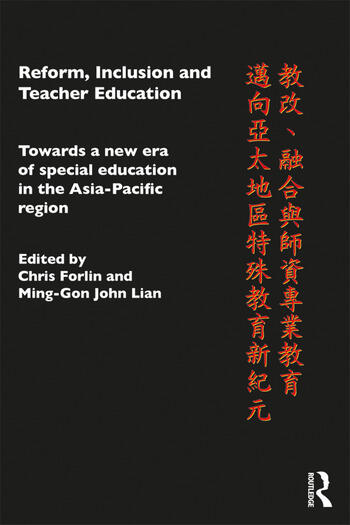 Reform, Inclusion and Teacher Education Towards a new era of special education in the Asia-Pacific Region book cover