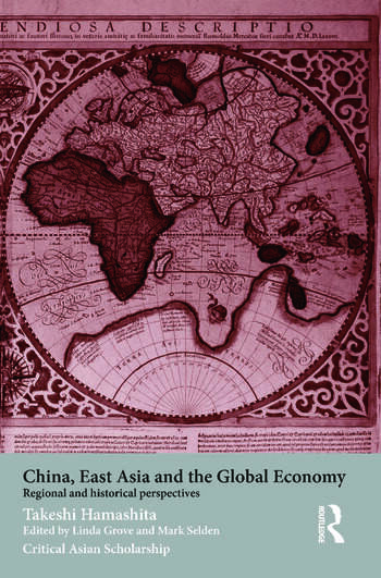 China, East Asia and the Global Economy Regional and Historical Perspectives book cover