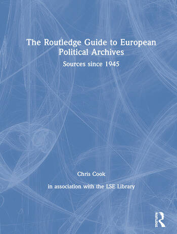 The Routledge Guide to European Political Archives Sources since 1945 book cover