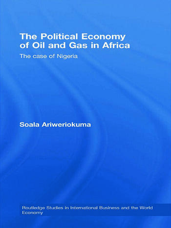 The Political Economy of Oil and Gas in Africa The case of Nigeria book cover
