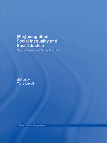 (Mis)recognition, Social Inequality and Social Justice Nancy Fraser and Pierre Bourdieu book cover