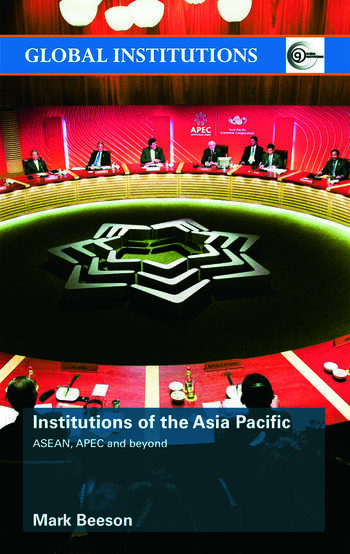 Institutions of the Asia-Pacific ASEAN, APEC and beyond book cover