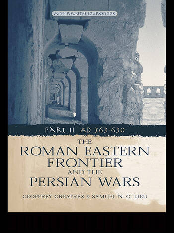 The Roman Eastern Frontier and the Persian Wars AD 363-628 book cover