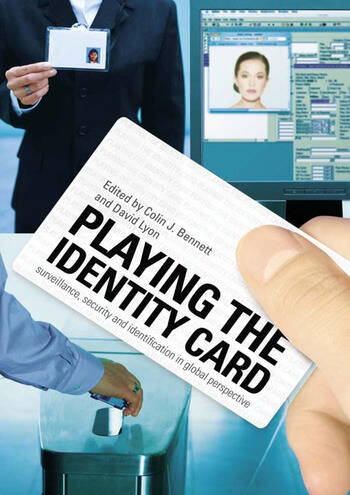 Playing the Identity Card Surveillance, Security and Identification in Global Perspective book cover