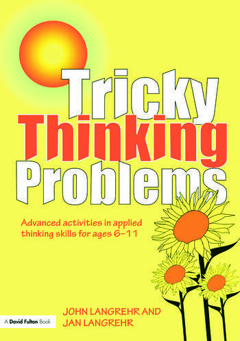 Tricky Thinking Problems Advanced Activities in Applied Thinking Skills for Ages 6-11 book cover