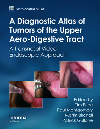 A Diagnostic Atlas of Tumors of the Upper Aero-Digestive Tract A Transnasal Video Endoscopic Approach book cover