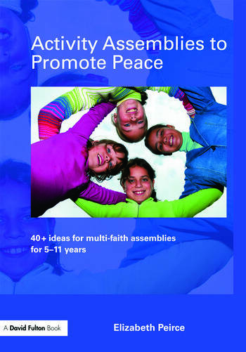Activity Assemblies to Promote Peace 40+ Ideas for Multi-Faith Assemblies for 5-11 Years book cover