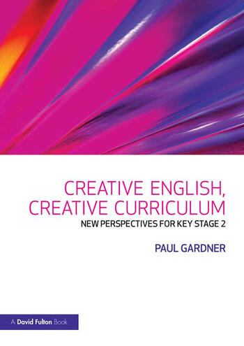 Creative English, Creative Curriculum New Perspectives for Key Stage 2 book cover