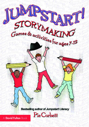 Jumpstart! Storymaking Games and Activities for Ages 7-12 book cover