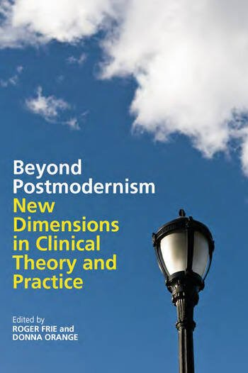 Beyond Postmodernism New Dimensions in Clinical Theory and Practice book cover