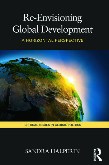 Re-Envisioning Global Development A Horizontal Perspective book cover