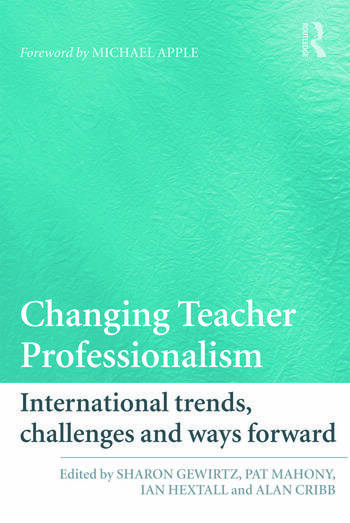 Changing Teacher Professionalism International trends, challenges and ways forward book cover