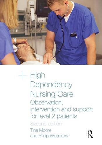 High Dependency Nursing Care Observation, Intervention and Support for Level 2 Patients book cover