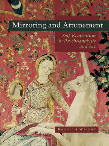Mirroring and Attunement Self-Realization in Psychoanalysis and Art book cover