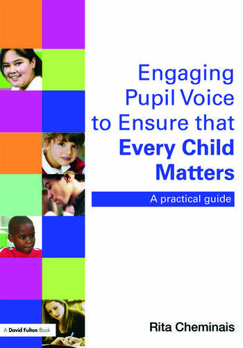 Engaging Pupil Voice to Ensure that Every Child Matters A Practical Guide book cover