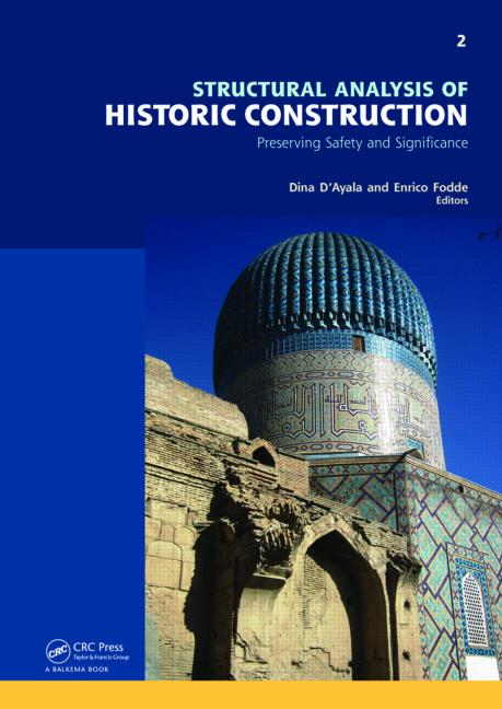 Structural Analysis of Historic Construction: Preserving Safety and Significance, Two Volume Set Proceedings of the VI International Conference on Structural Analysis of Historic Construction, SAHC08, 2-4 July 2008, Bath, United Kingdom book cover